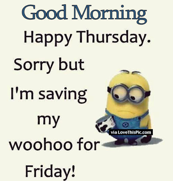 207807-good-morning-happy-thursday-minion-quote