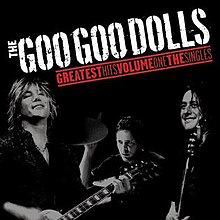 220px-the_goo_goo_dolls_-_greatest_hits_volume_one-_the_singles