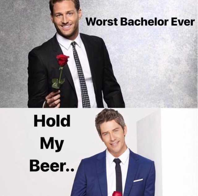 worst-bachelor-ever-hold-my-beer-rnyiy