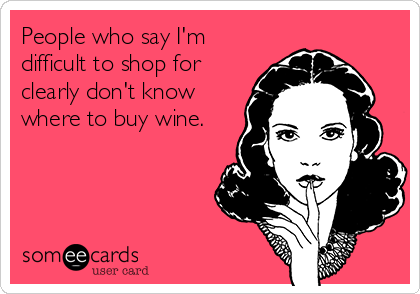 people-who-say-im-difficult-to-shop-for-clearly-dont-know-where-to-buy-wine-598b7